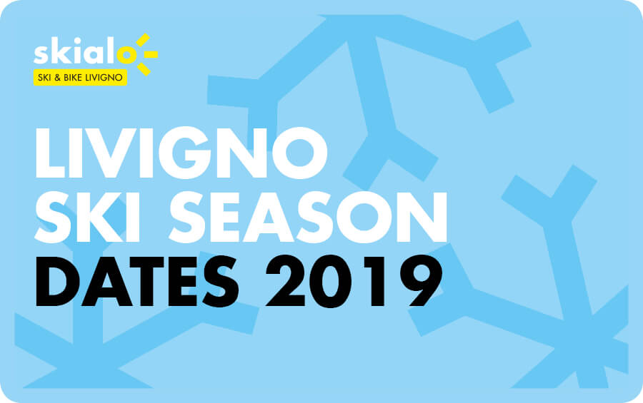 Livigno Ski Season Dates 2019-2020